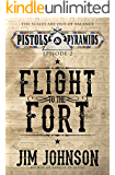 Flight to the Fort (Pistols and Pyramids Book 2)
