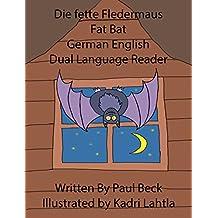 Learn German: Fat Bat Die fette Fledermaus German English Dual Language Reader
