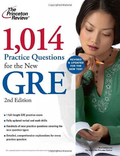 1,014 Practice Questions for the New GRE, 2nd Edition (Graduate School Test Preparation)