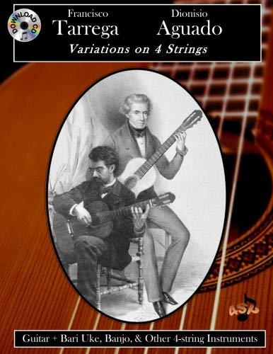 - Francisco Tarrega & Dionisio Aguado: Variations on 4 Strings
