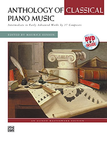 Anthology of Classical Piano Music with Performance Practices in Classical Piano Music: Intermediate to Early Advanced Works by 36 Composers, Comb Bound Book & DVD (Alfred Masterwork (Early Keyboard Music)