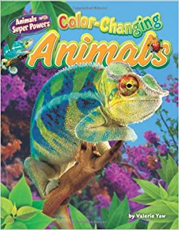 Color Changing Animals Animals With Super Powers Valerie Yaw