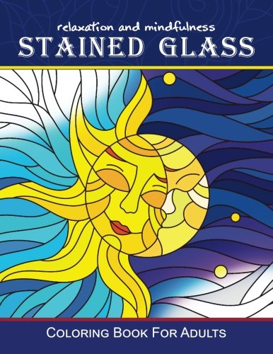 (Stained Glass Coloring Book For Adults: Relaxation and Mindfulness Design)