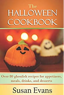 the halloween cookbook over 80 ghoulish recipes for appetizers meals drinks and - Betty Crocker Halloween Cookbook