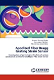Apodized Fiber Bragg Grating Strain Sensor, Khurram Shahzad Khalid and Muhammad Zafrullah, 3848440660