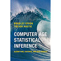 Computer Age Statistical Inference: Algorithms, Evidence, and Data Science (Institute of Mathematical Statistics Monographs Book 5)
