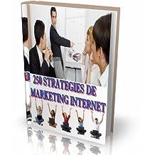 250 STRATEGIES DE  MARKETING INTERNET (French Edition)