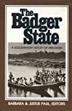 The Badger State, Justus F. Paul, 0802870384