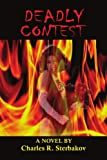 Deadly Contest, Charles R. Sterbakov, 1477146865