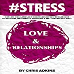 #STRESS: Is It Love or Relationship Codependency? How to Overcome Relationship Trust Issues and Emotional and Relationship Insecurity | Chris Adkins