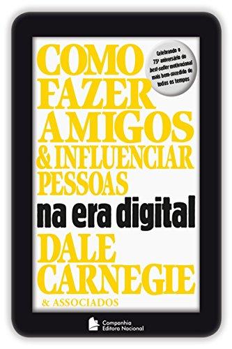 Como fazer amigos e influenciar pessoas na era digital (Coleção Dale Carnegie)