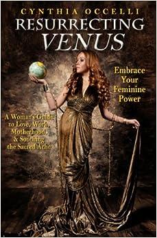 Book Resurrecting Venus: Embracing Your Feminine Power