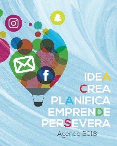 Idea, Crea, Planifica, Emprende, Persevera: Agenda 2018 (Spanish Edition) pdf