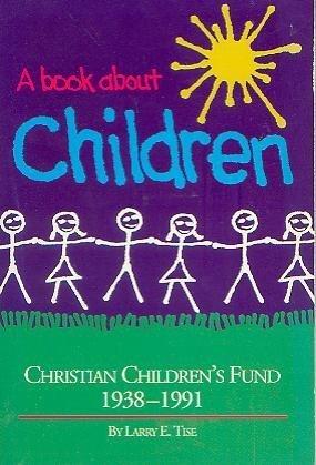 A Book About Children: Christian Children's Fund 1938-1991