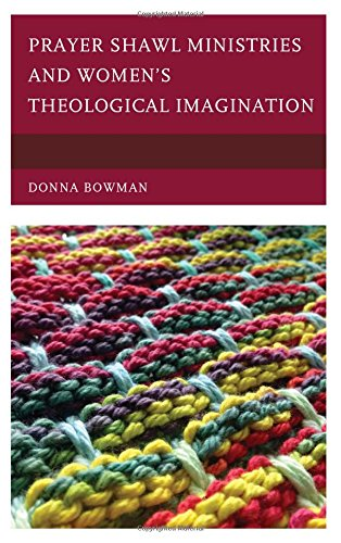 Prayer Shawl Ministries and Women's Theological Imagination