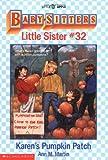 Baby-Sitters Little Sister #32: Karen's Pumpkin Patch