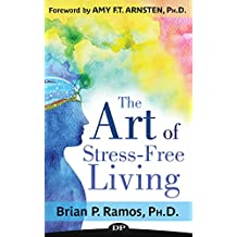 The Art of Stress-Free Living: How to Conquer Anxiety, Rediscover your True Self, and Breathe New Life into your Relationships