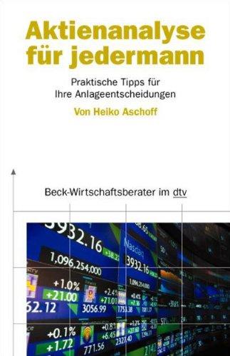 Aktienanalyse für jedermann: Praktische Tipps für Ihre Anlageentscheidungen Taschenbuch – 1. Januar 2005 Heiko Aschoff Deutscher Taschenbuch Verlag 3423508809 Wirtschaft