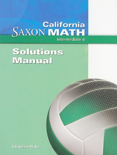 Download Saxon Math 6 California: Solutions Manual 2008 PDF