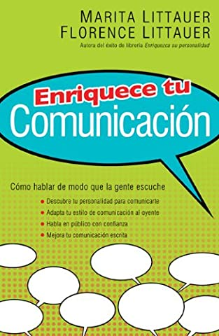 Enriquece tu Comunicacion/ Enhance your communication: Como hablar de modo que la gente escuche (Spanish (Florence Littauer Spanish)