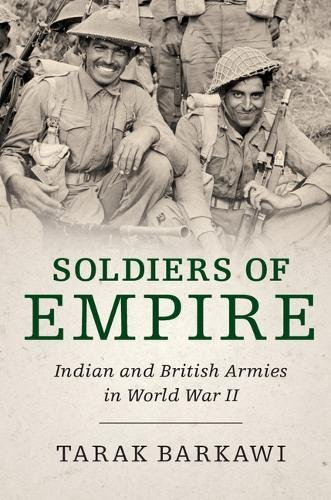 Download Soldiers of Empire: Indian and British Armies in World War II ebook