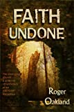 """Faith Undone The emerging church - a new reformation or an end-time deception"" av Roger Oakland"