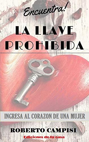 Amazon.com: Encuentra la Llave Prohibida: Ingresa al Corazón ...