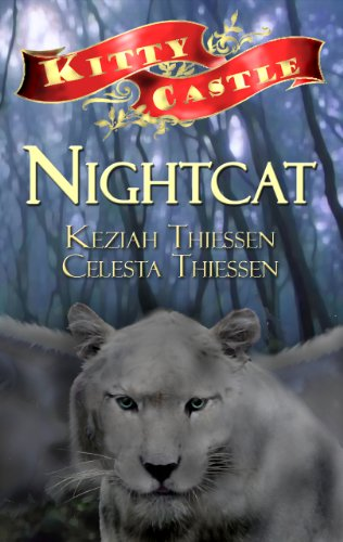 Nightcat (Kitty Castle Book 1) by [Thiessen, Celesta, Thiessen, Keziah]