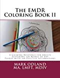 The EMDR Coloring Book II: A Calming Resource for Adults - Featuring 100 Works of Art Paired with 100 Positive…