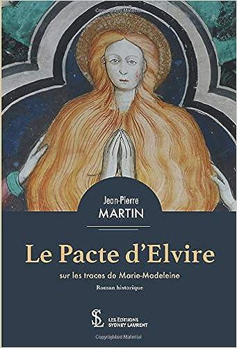 Amazon Fr Le Pacte D Elvire Sur Les Traces De Marie