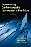 img - for Implementing Continuous Quality Improvement in Health Care: A Global Casebook book / textbook / text book