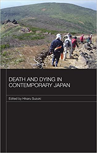 Death and Dying in Contemporary Japan (Japan Anthropology Workshop Series)
