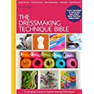 The Dressmaking Technique Bible: A Complete Guide to Fashion Sewing Techniques