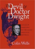 The Devil and Doctor Dwight, Colin Wells, 0807853836