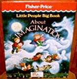 The Little People Big Book about Imagination, Time-Life-Books, 0809474794