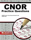 CNOR Exam Practice Questions: CNOR Practice Tests & Review for the CNOR Exam