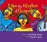 I See the Rhythm of Gospel, Toyomi Igus, 0310718198