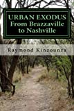 URBAN EXODUS From Brazzaville to Nashville