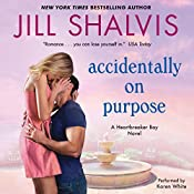 Accidentally on Purpose: A Heartbreaker Bay Novel | Jill Shalvis