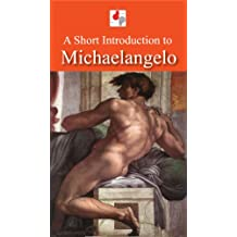 A Short Introduction to Michaelangelo (Illustrated)