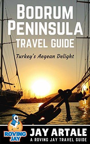 Bodrum Peninsula Travel Guide: Turkey's Aegean Delight