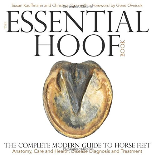 The Essential Hoof Book: The Complete Modern Guide to Horse Feet - Anatomy, Care and Health, Disease Diagnosis and Treatment cover