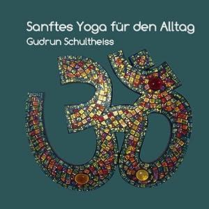 Sanftes Yoga für den Alltag Hörbuch