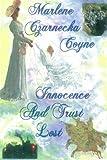Innocence and Trust Lost, Marlene Coyne, 1490496696
