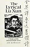 The Lyrical Lu Xun: A Study of His Classical-Style Verse