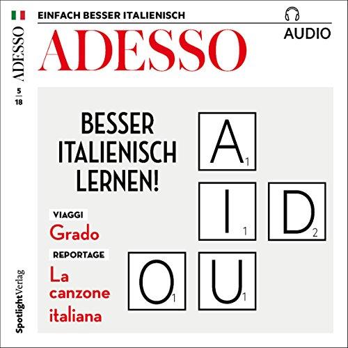 ADESSO Audio. 5/2018: Italienisch lernen Audio - Besser Italienisch lernen!