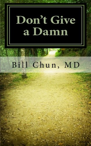 Don't Give a Damn: How to Cope with the Fears, Frustrations, and Challenges of Daily Life