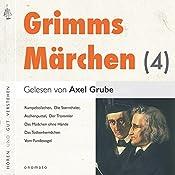 Aschenputtel / Das Mädchen ohne Hände / Der Herr Gevatter / Der Trommler / König Droßelbart / Frau Trude (Märchen der Brüder Grimm 4) |  Brüder Grimm