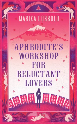 book cover of Aphrodite\'s Workshop for Reluctant Lovers