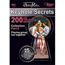 """""""Keyhole Secrets"""" collection of 200 sex role playing games. Part 8 (scenarios 176-200): Illustrated collection of SEX FANTASIES and SEX ROLE PLAYING GAME scenarios"""